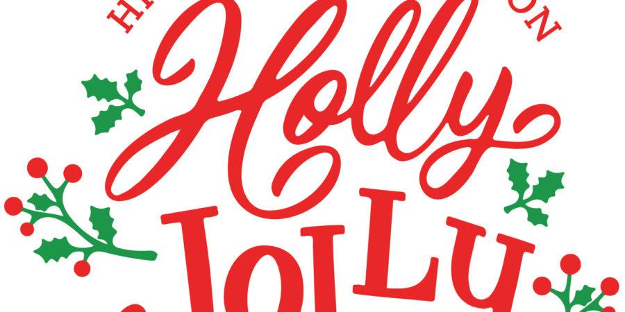 Holly Jolly Season Nov 23rd – Dec 24th